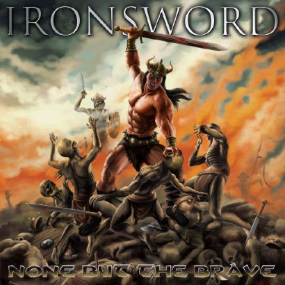 Ironsword - None But The Brave cover