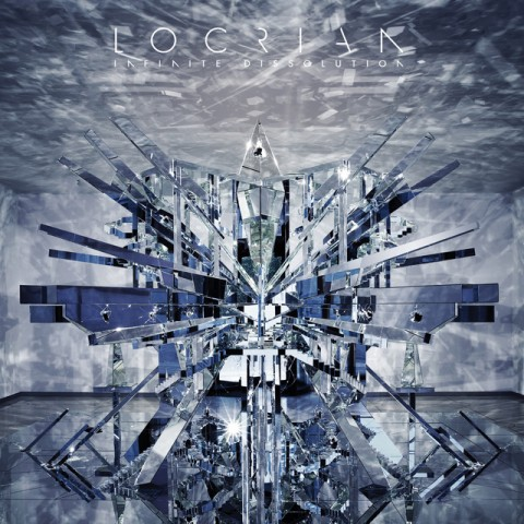 Locrian - Infinite Dissolution