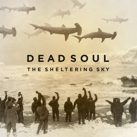Dead Soul - The Sheltering Sky