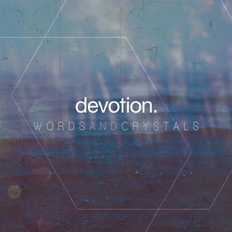 Devotion - WORLDS AND CRYSTALS (2016)