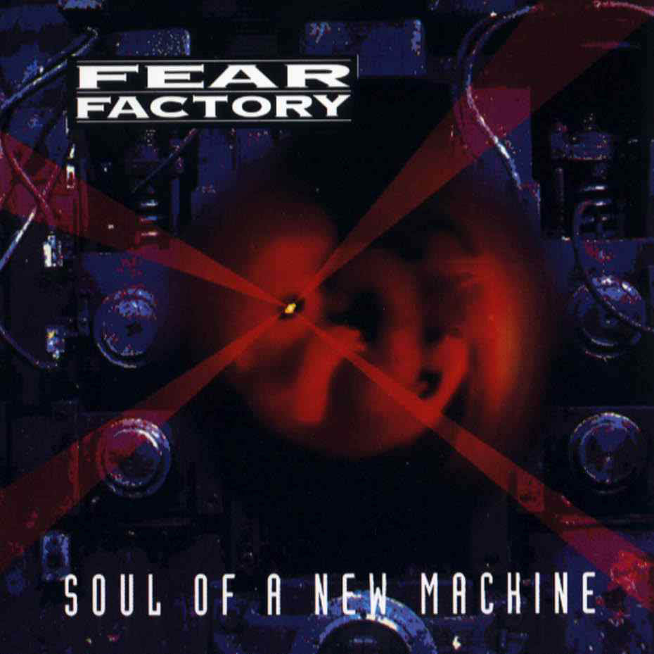 09 FEAR FACTORY - Soul Of A New Machine