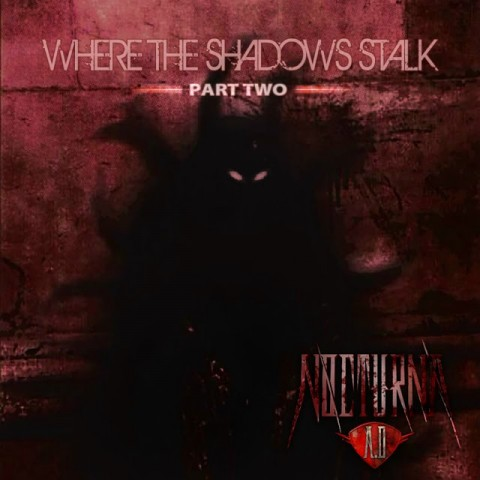 NOCTURNA A.D. - Where The Shadows Stalk part two
