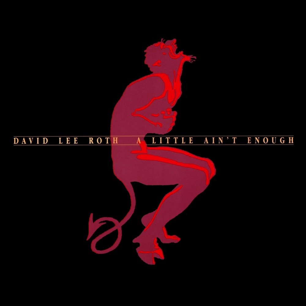 DAVID LEE ROTH - A Little Ain't Enough