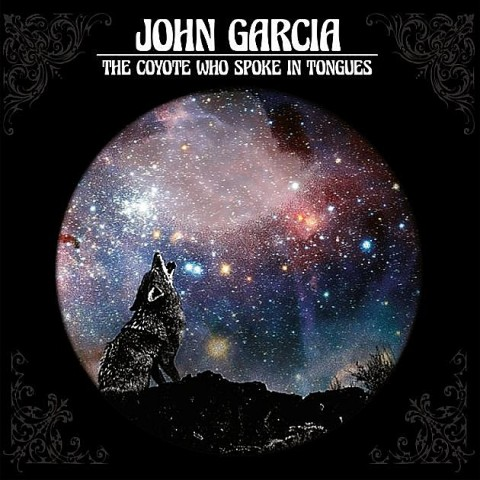 john-garcia-the-coyote-who-spoke-in-tongues